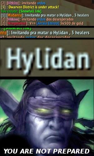 Pra quem não sabe, o nome dele é Illidan, não Hylidan...